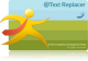 @Text Replacer 3.02 (Iteamma Development Team)